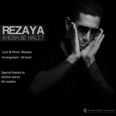 Rezaya-Khosh-Be-Halet