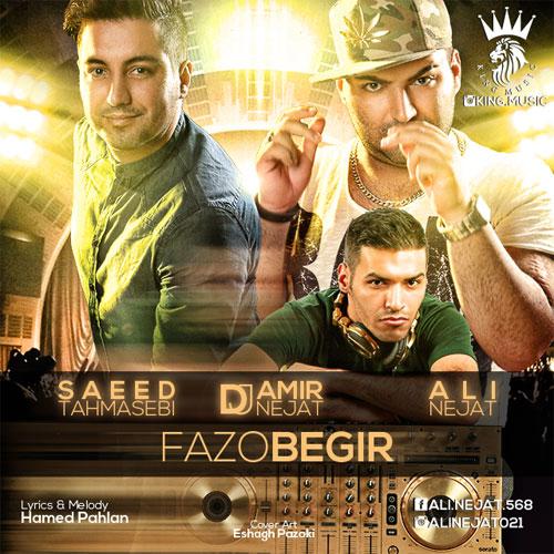 Ali Nejat Ft Dj Amir Nejat & Saeed Tahmasebi - Fazo Begir