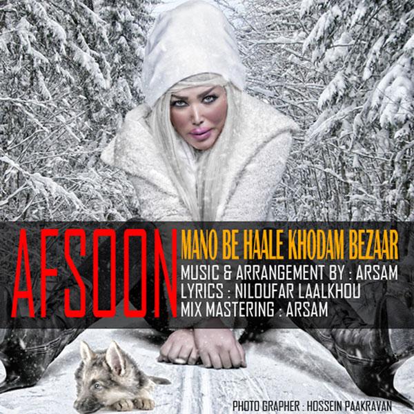 Afsoon - Mano Be Haale Khodam Bezar
