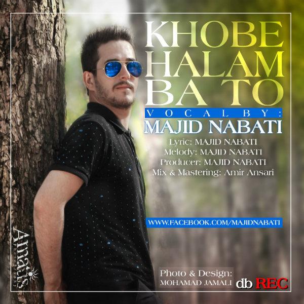 Majid Nabati - Khoobe Halam Bato
