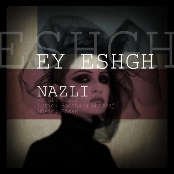 Nazli - Ey Eshgh