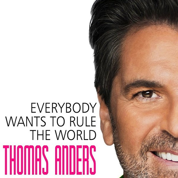 Thomas Anders - Everybody Wants to Rule the World