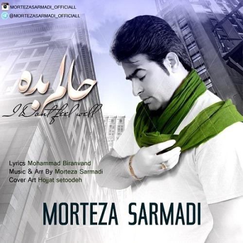Morteza-Sarmadi-Halam-Badeh